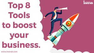 Top 8 tools to boost your business